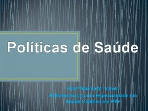 Polticas de Sade Prof Marlia M Varela Enfermeiro