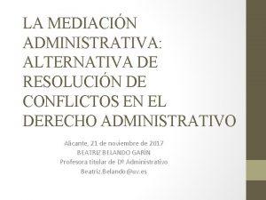 LA MEDIACIN ADMINISTRATIVA ALTERNATIVA DE RESOLUCIN DE CONFLICTOS