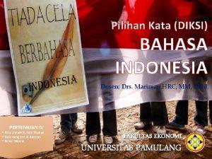 Pilihan Kata DIKSI BAHASA INDONESIA Dosen Drs Mariman