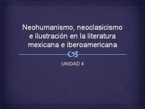 Neohumanismo neoclasicismo e ilustracin en la literatura mexicana