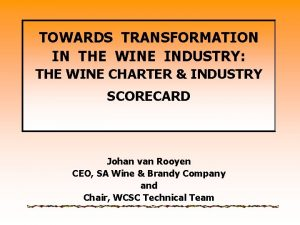 TOWARDS TRANSFORMATION IN THE WINE INDUSTRY THE WINE