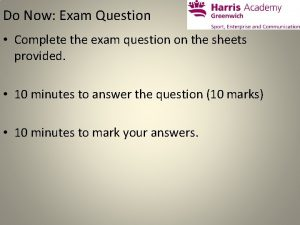 Do Now Exam Question Complete the exam question