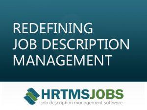 REDEFINING JOB DESCRIPTION MANAGEMENT Why Managing Job Descriptions