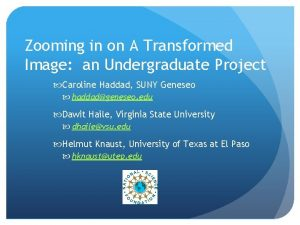 Zooming in on A Transformed Image an Undergraduate