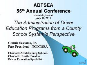 ADTSEA 55 th Annual Conference Honolulu Hawaii July
