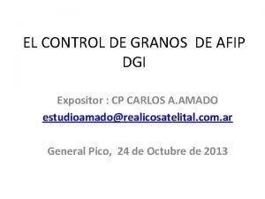 EL CONTROL DE GRANOS DE AFIP DGI Expositor