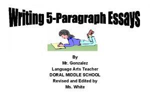 By Mr Gonzalez Language Arts Teacher DORAL MIDDLE
