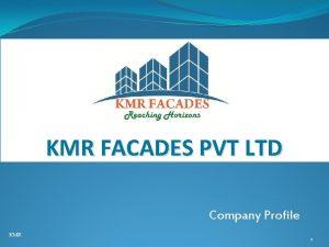 KMR FACADES PVT LTD Company Profile KMR 1