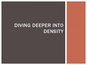 DIVING DEEPER INTO DENSITY DENSITY BY THE BOOK