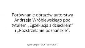 Porwnanie obrazw autorstwa Andrzeja Wrblewskiego pod tytuem Egzekucja