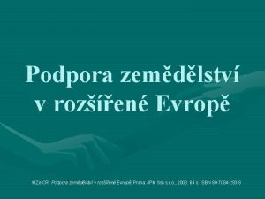 Podpora zemdlstv v rozen Evrop MZe R Podpora