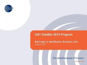 GS 1 Data Bar 2010 Program Bar Codes
