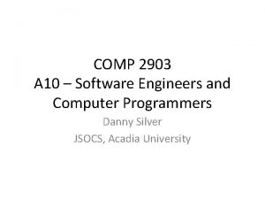COMP 2903 A 10 Software Engineers and Computer