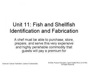 Unit 11 Fish and Shellfish Identification and Fabrication