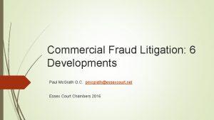 Commercial Fraud Litigation 6 Developments Paul Mc Grath