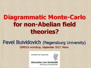 Diagrammatic MonteCarlo for nonAbelian field theories Pavel Buividovich
