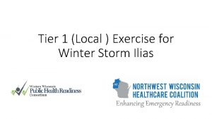 Tier 1 Local Exercise for Winter Storm Ilias