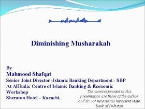 Diminishing Musharakah By Mahmood Shafqat Senior Joint Director