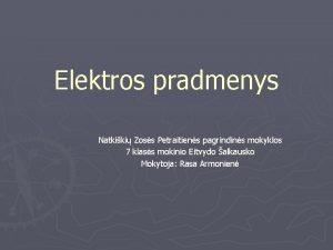 Elektros pradmenys Natkiki Zoss Petraitiens pagrindins mokyklos 7