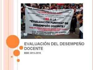 EVALUACIN DEL DESEMPEO DOCENTE EDD 2015 2016 EVALUACIN