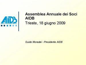 Assemblea Annuale dei Soci AIDB Trieste 18 giugno