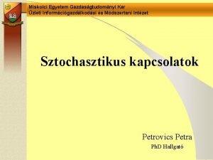 Miskolci Egyetem Gazdasgtudomnyi Kar zleti Informcigazdlkodsi s Mdszertani