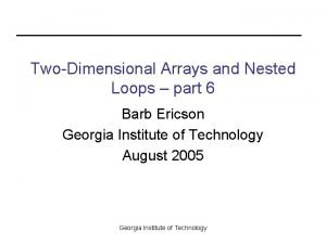 TwoDimensional Arrays and Nested Loops part 6 Barb