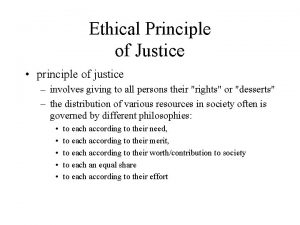 Ethical Principle of Justice principle of justice involves