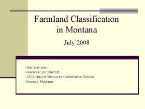 Farmland Classification in Montana July 2008 Neal Svendsen