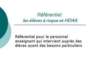 Rfrentiel les lves risque et HDAA Rfrentiel pour