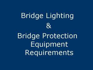 Bridge Lighting Bridge Protection Equipment Requirements Bridge Lighting