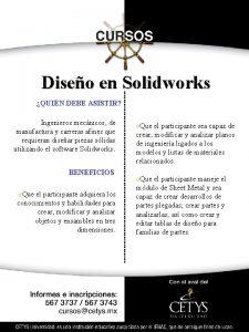 Diseo en Solidworks QUIN DEBE ASISTIR Ingenieros mecnicos