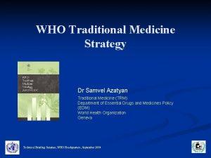 WHO Traditional Medicine Strategy Dr Samvel Azatyan Traditional