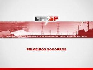 PRIMEIROS SOCORROS Introduo Os Primeiros Socorros ou socorro