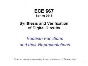 ECE 667 Spring 2013 Synthesis and Verification of