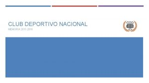 CLUB DEPORTIVO NACIONAL MEMORIA 2017 2018 MEMORIA 2017