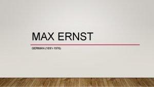 MAX ERNST GERMAN 1891 1976 MAX ERNST Emerged