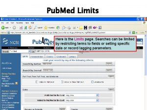 Pub Med Limits Here is the Limits page