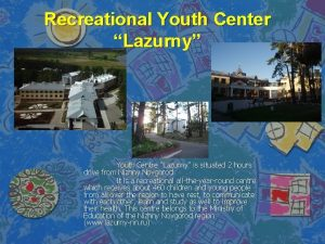 Recreational Youth Center Lazurny Youth Centre Lazurny is