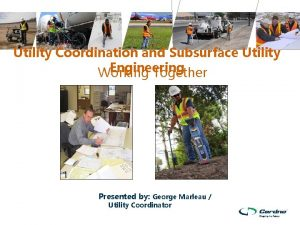 Utility Coordination and Subsurface Utility Engineering Working Together