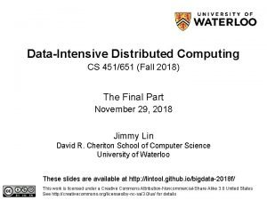 DataIntensive Distributed Computing CS 451651 Fall 2018 The