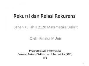 Rekursi dan Relasi Rekurens Bahan Kuliah IF 2120