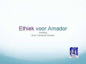 Ethiek voor Amador Inleiding Bron Fernando Savater betekenis