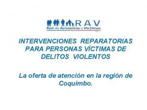 INTERVENCIONES REPARATORIAS PARA PERSONAS VCTIMAS DE DELITOS VIOLENTOS