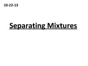 10 22 13 Separating Mixtures 1 Sorting Separating