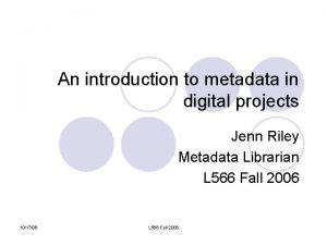 An introduction to metadata in digital projects Jenn