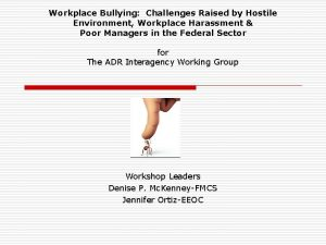 Workplace Bullying Challenges Raised by Hostile Environment Workplace