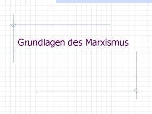 Grundlagen des Marxismus Karl Marx 1818 1883 Geboren