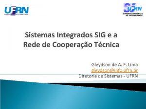 Sistemas Integrados SIG e a Rede de Cooperao