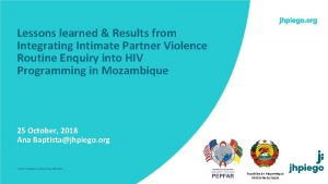 Lessons learned Results from Integrating Intimate Partner Violence